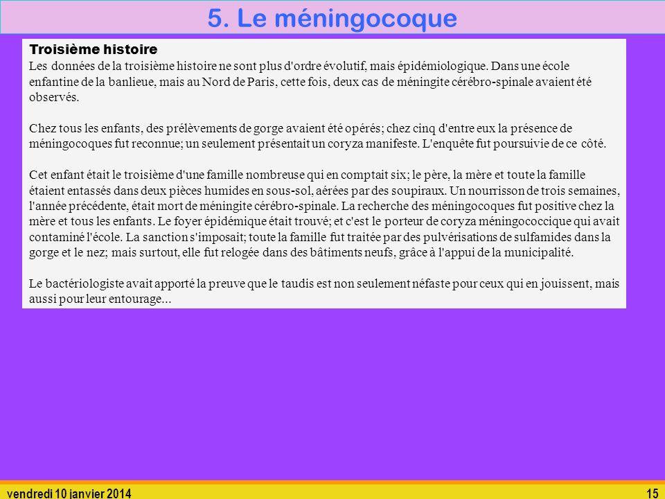 5. Le méningocoque Troisième histoire