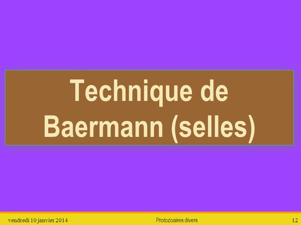 Technique de Baermann (selles)