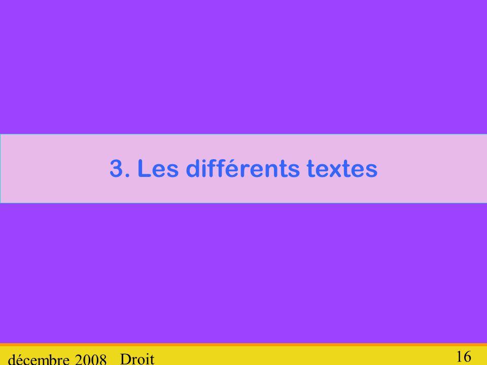 3. Les différents textes décembre 2008 Droit