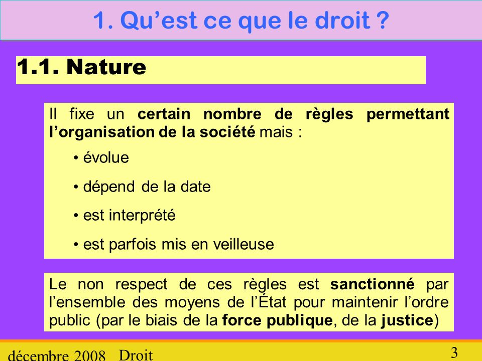 1. Qu'est ce que le droit 1.1. Nature