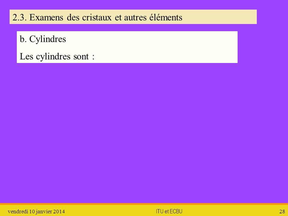 2.3. Examens des cristaux et autres éléments