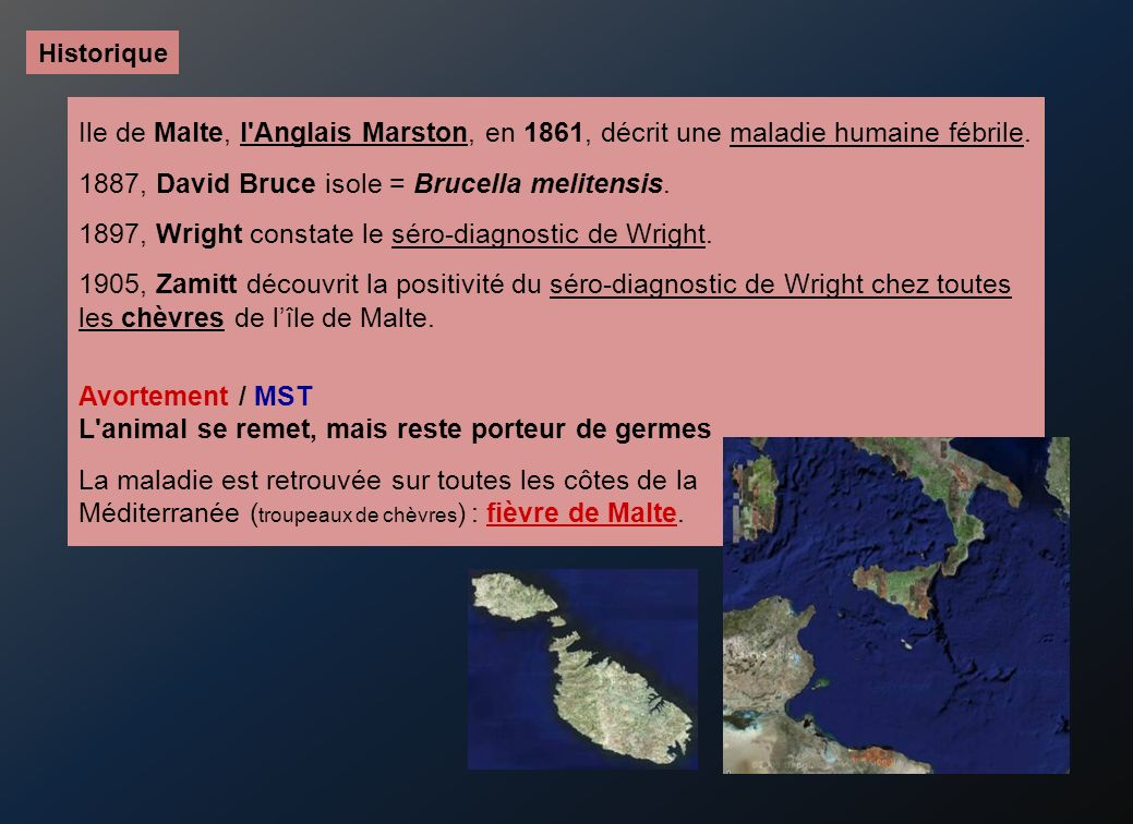 1887, David Bruce isole = Brucella melitensis.