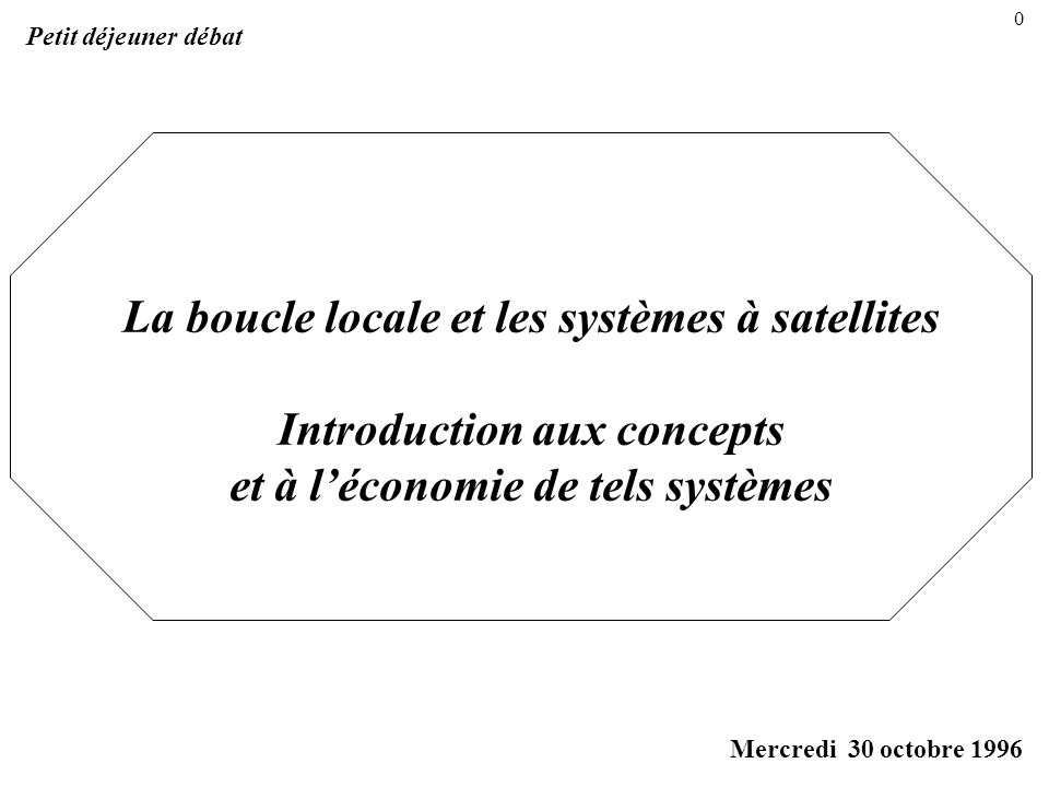 La boucle locale et les systèmes à satellites