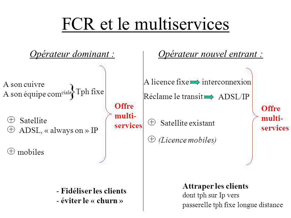 FCR et le multiservices