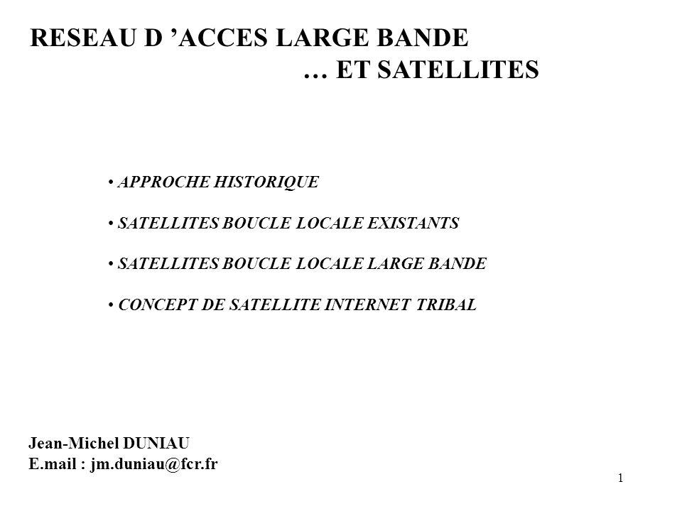 RESEAU D 'ACCES LARGE BANDE … ET SATELLITES