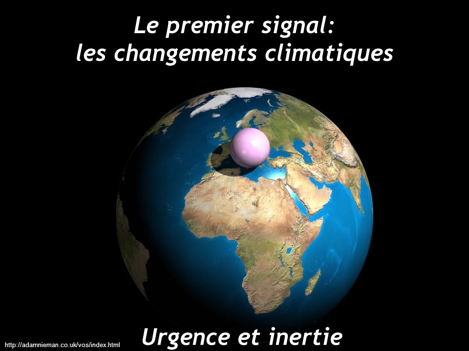 Le premier signal: les changements climatiques