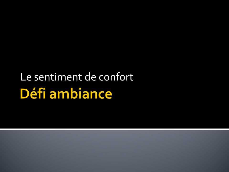 Le sentiment de confort