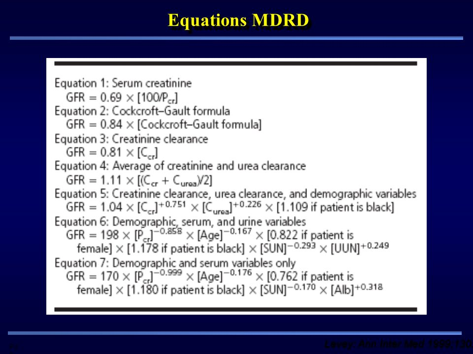 Equations MDRD Levey: Ann Inter Med 1999;130:461 PdG
