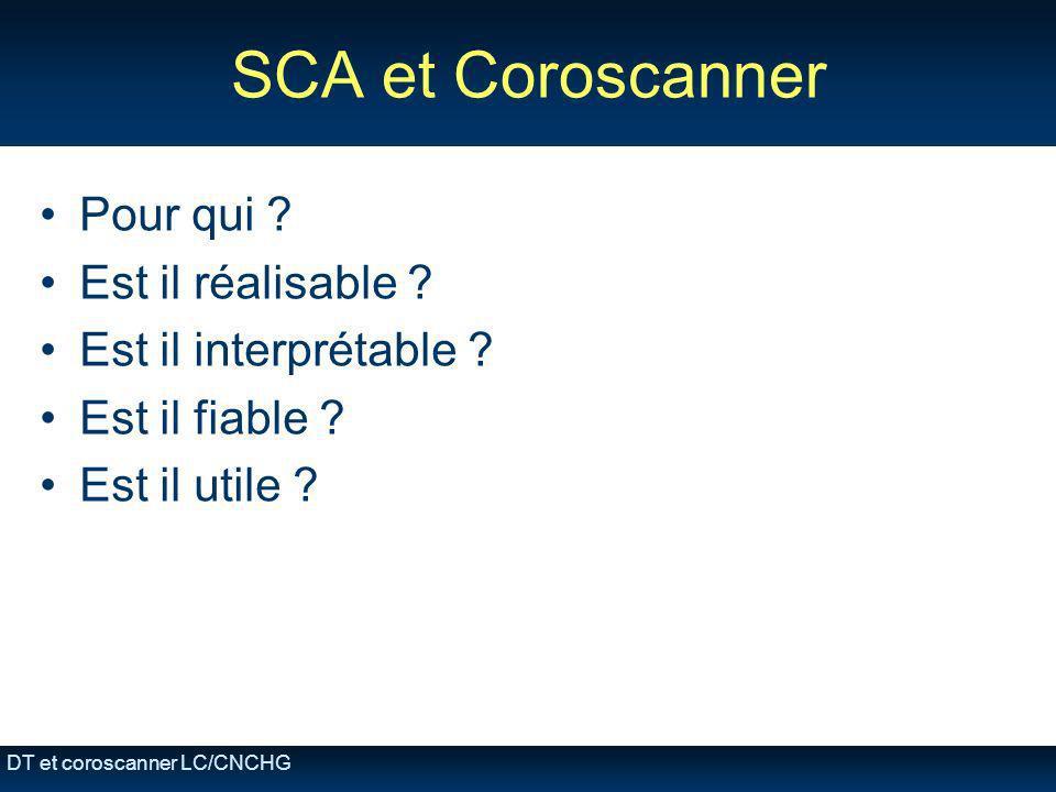 SCA et Coroscanner Pour qui Est il réalisable