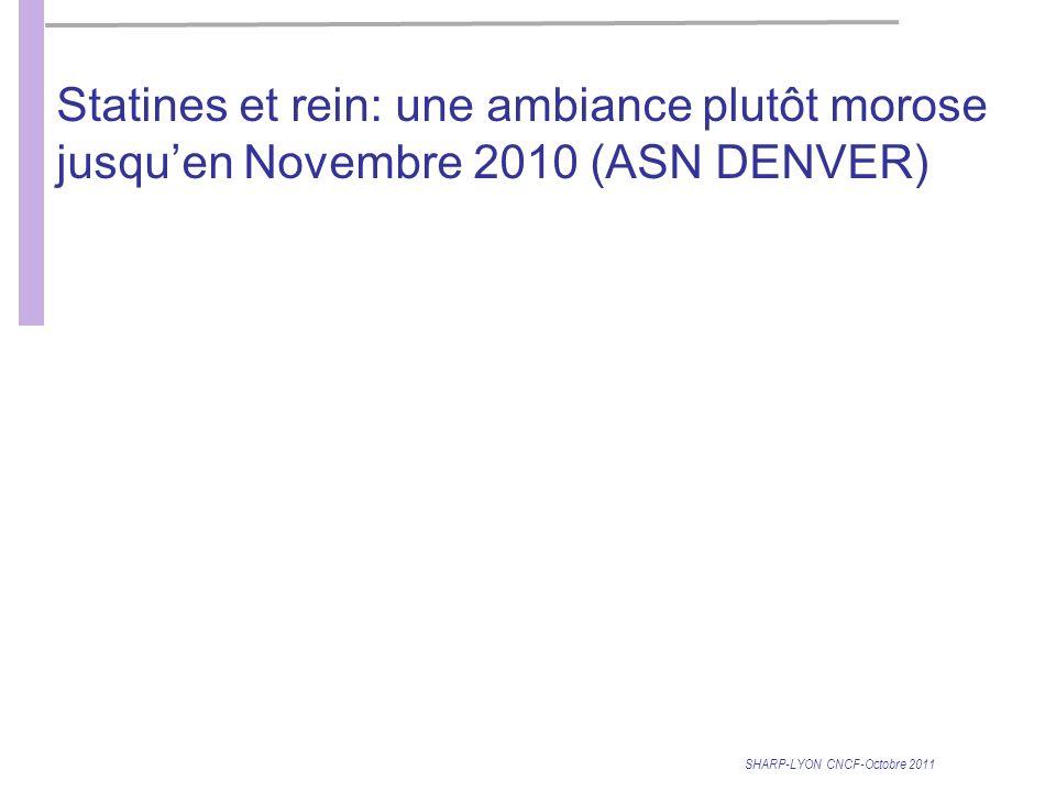 Statines et rein: une ambiance plutôt morose jusqu'en Novembre 2010 (ASN DENVER)