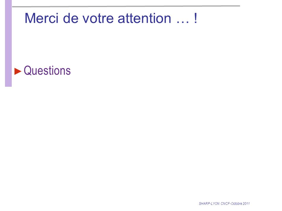 Merci de votre attention … !