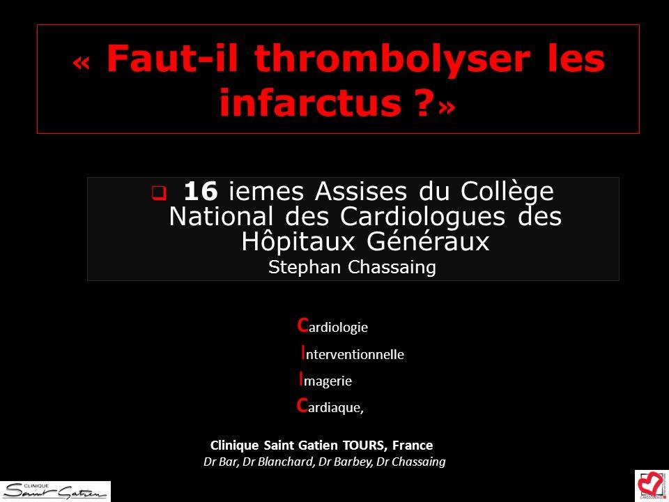 « Faut-il thrombolyser les infarctus »