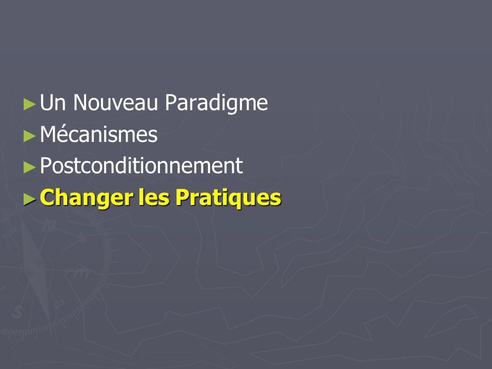 Un Nouveau Paradigme Mécanismes Postconditionnement Changer les Pratiques