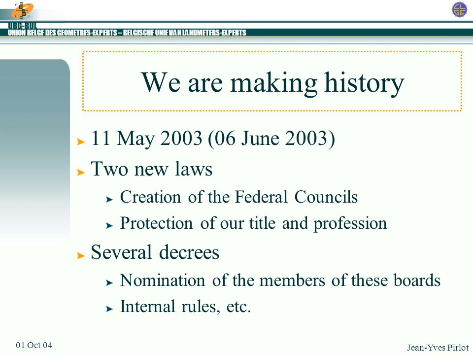 We are making history 11 May 2003 (06 June 2003) Two new laws