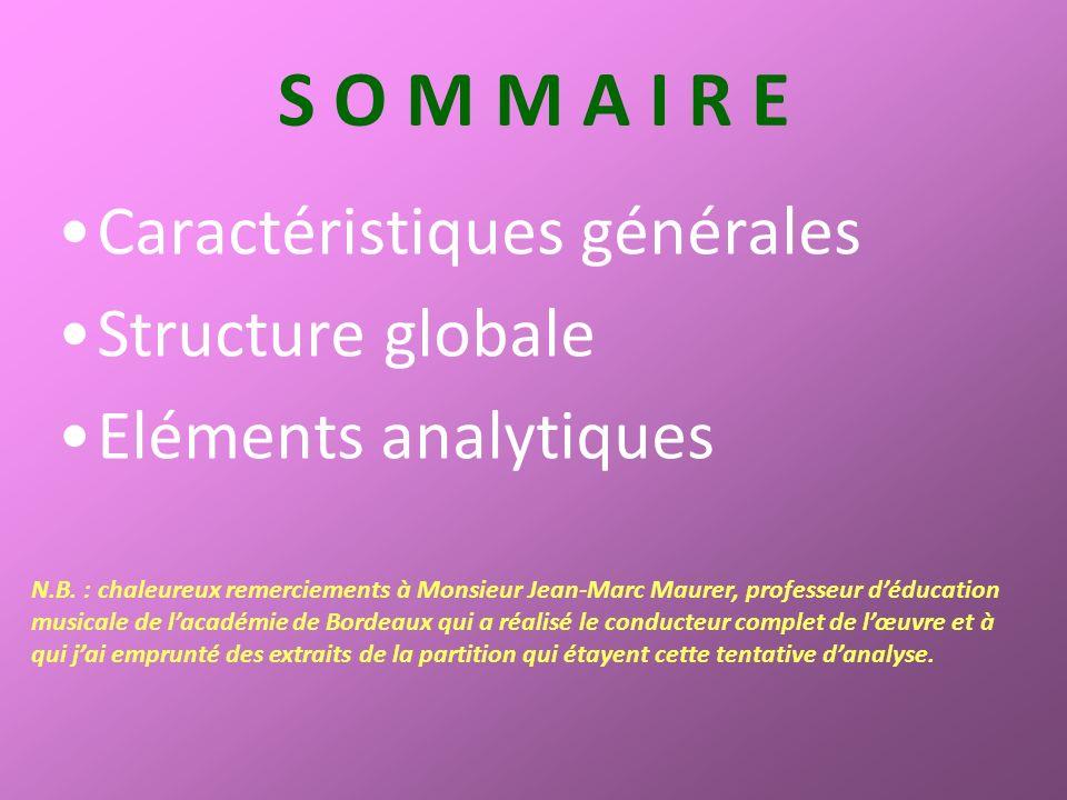 S O M M A I R E Caractéristiques générales Structure globale