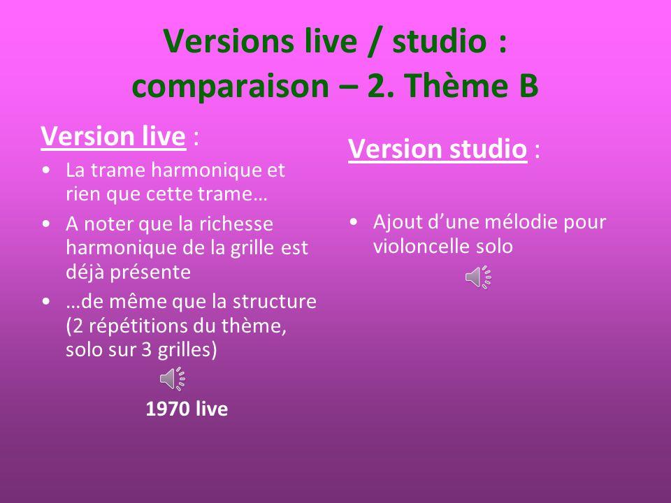 Versions live / studio : comparaison – 2. Thème B