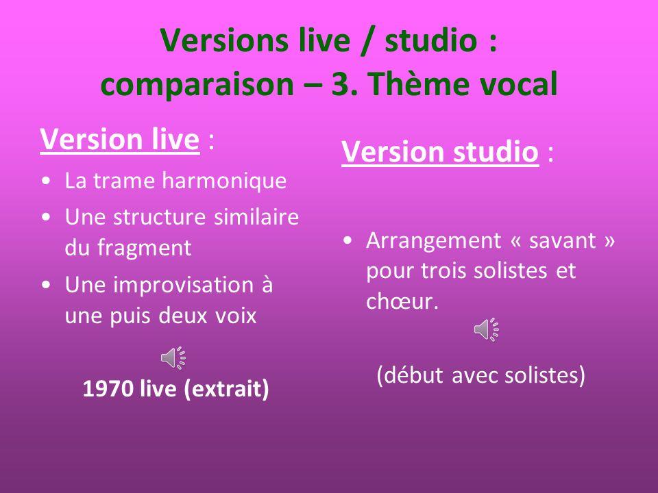 Versions live / studio : comparaison – 3. Thème vocal