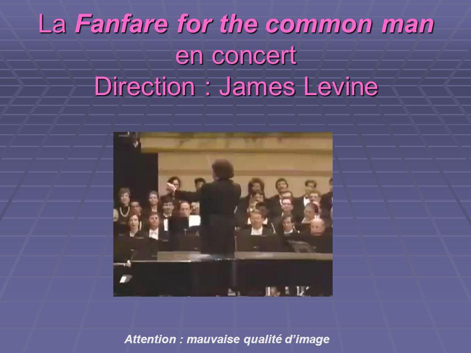 La Fanfare for the common man en concert Direction : James Levine