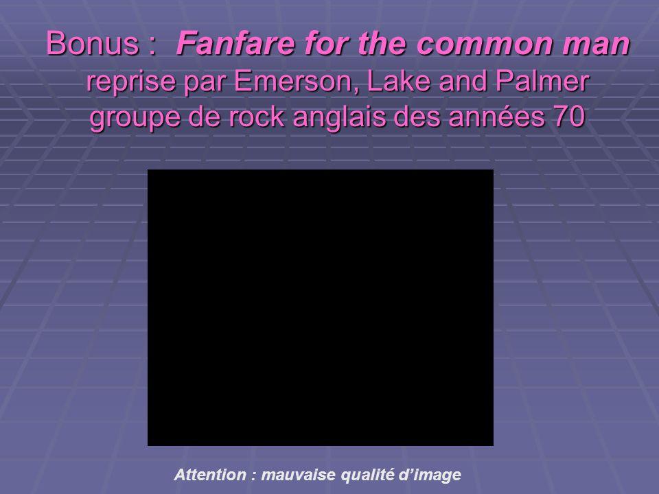 Bonus : Fanfare for the common man reprise par Emerson, Lake and Palmer groupe de rock anglais des années 70