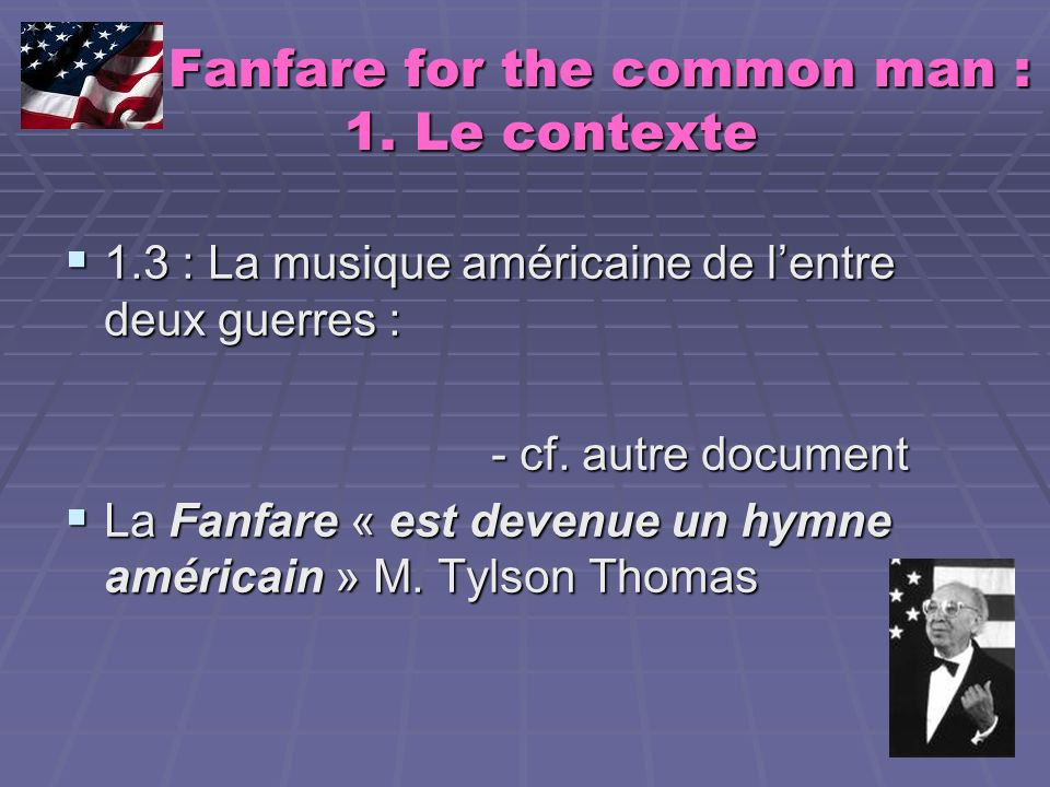 Fanfare for the common man : 1. Le contexte