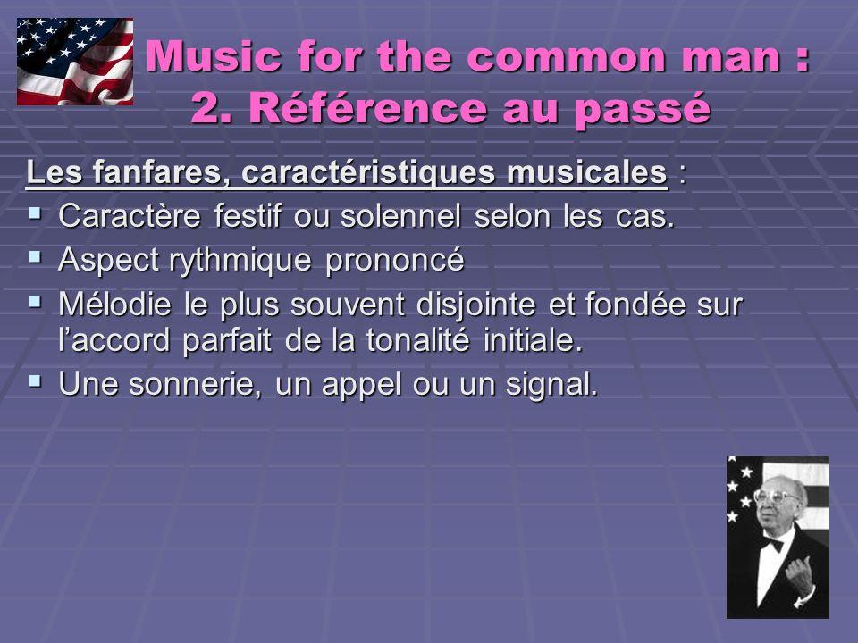 Music for the common man : 2. Référence au passé