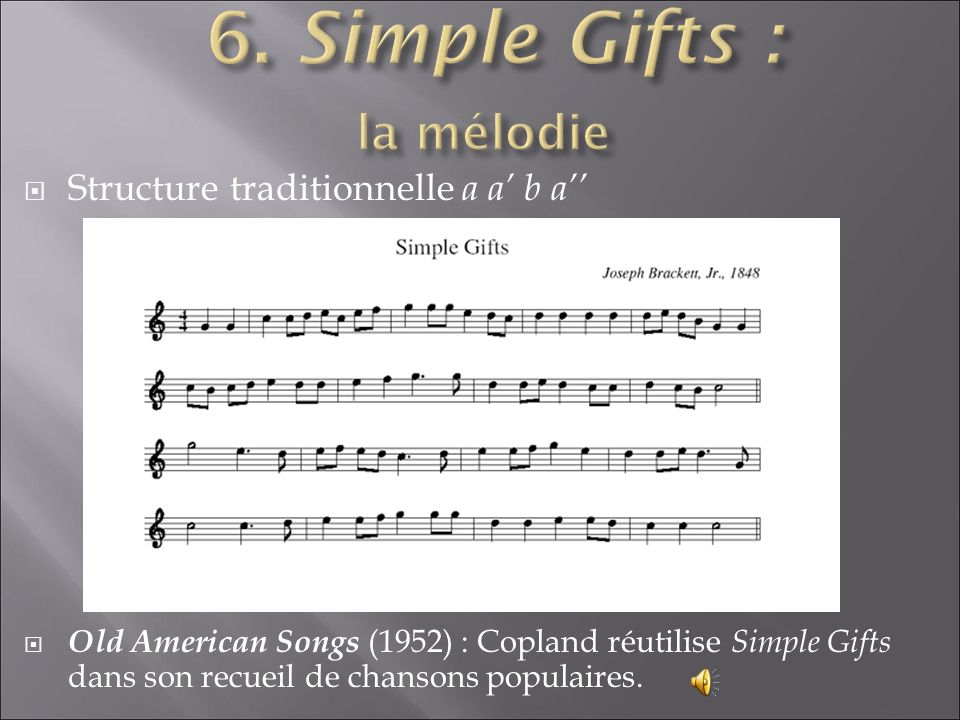 6. Simple Gifts : la mélodie