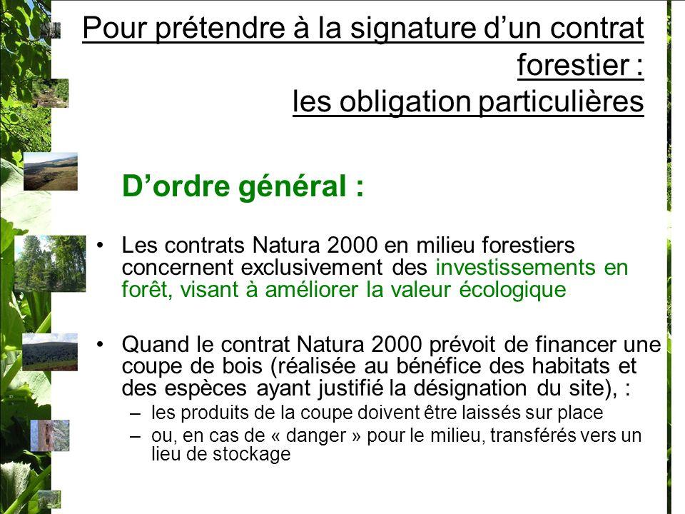 Pour prétendre à la signature d'un contrat forestier : les obligation particulières
