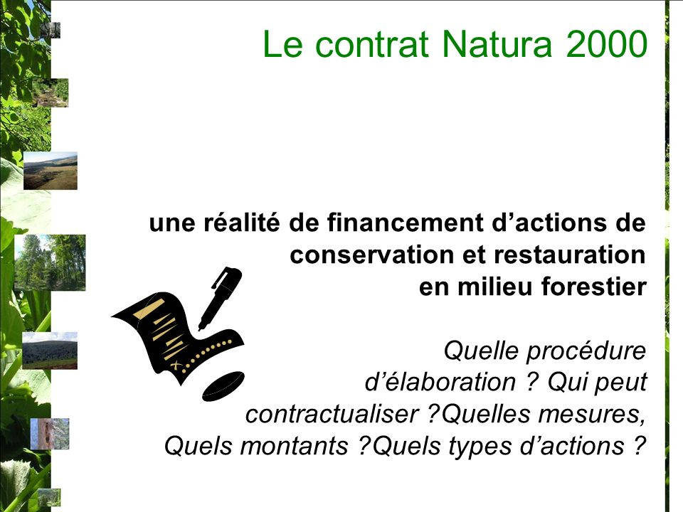 Le contrat Natura 2000 une réalité de financement d'actions de conservation et restauration. en milieu forestier.