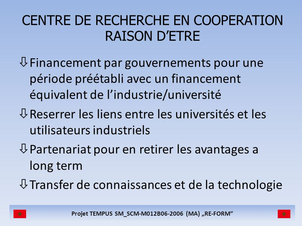 CENTRE DE RECHERCHE EN COOPERATION RAISON D'ETRE