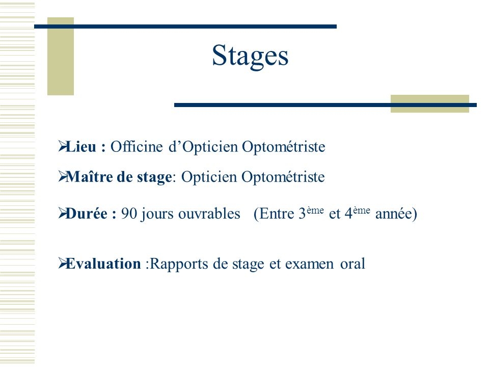Stages Lieu : Officine d'Opticien Optométriste