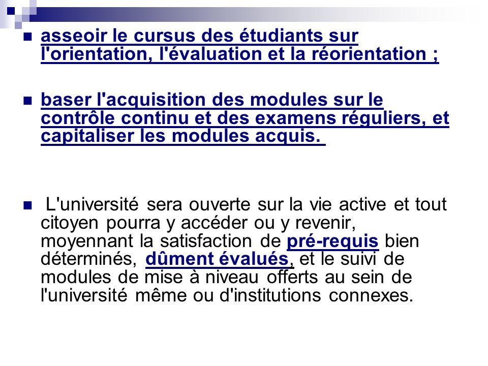 asseoir le cursus des étudiants sur l orientation, l évaluation et la réorientation ;