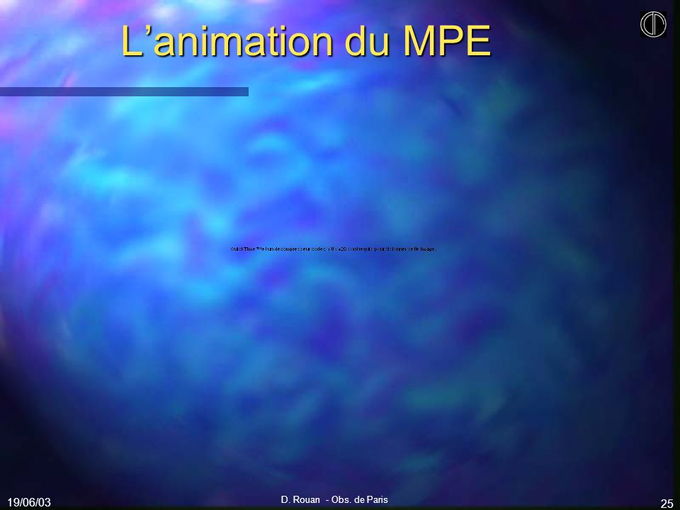 L'animation du MPE 19/06/03 D. Rouan - Obs. de Paris