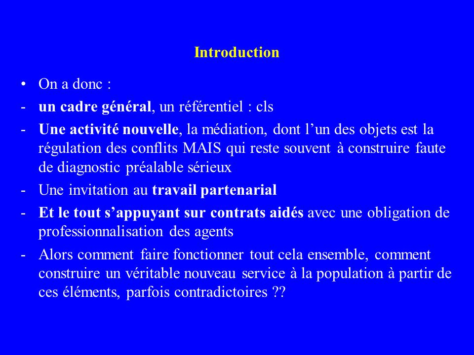 Introduction On a donc : un cadre général, un référentiel : cls.