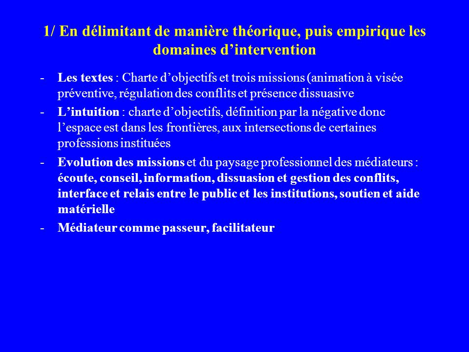 1/ En délimitant de manière théorique, puis empirique les domaines d'intervention