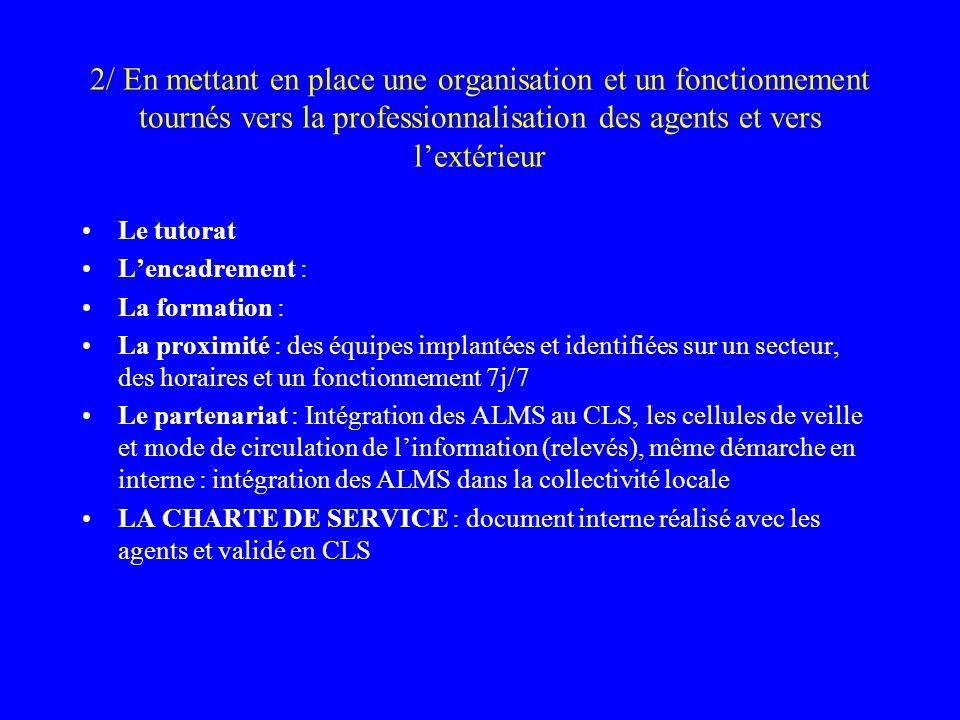 2/ En mettant en place une organisation et un fonctionnement tournés vers la professionnalisation des agents et vers l'extérieur