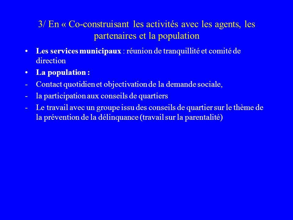 3/ En « Co-construisant les activités avec les agents, les partenaires et la population