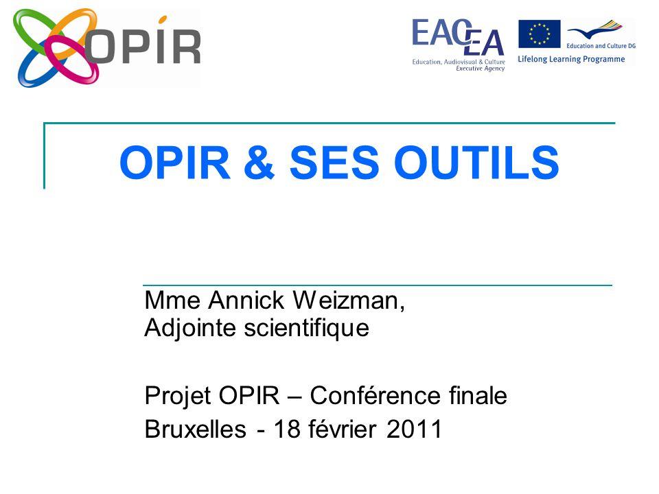 OPIR & SES OUTILS Mme Annick Weizman, Adjointe scientifique