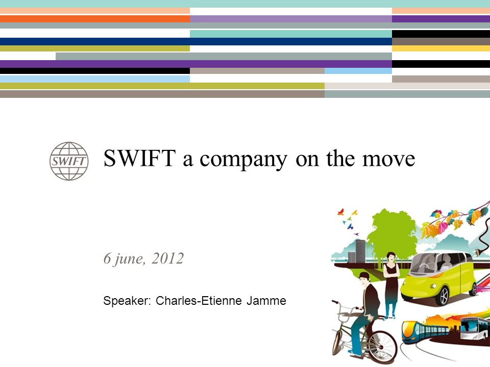 SWIFT a company on the move