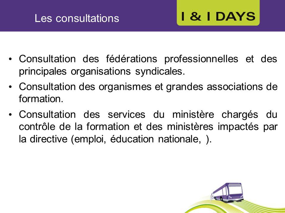 Les consultations Consultation des fédérations professionnelles et des principales organisations syndicales.