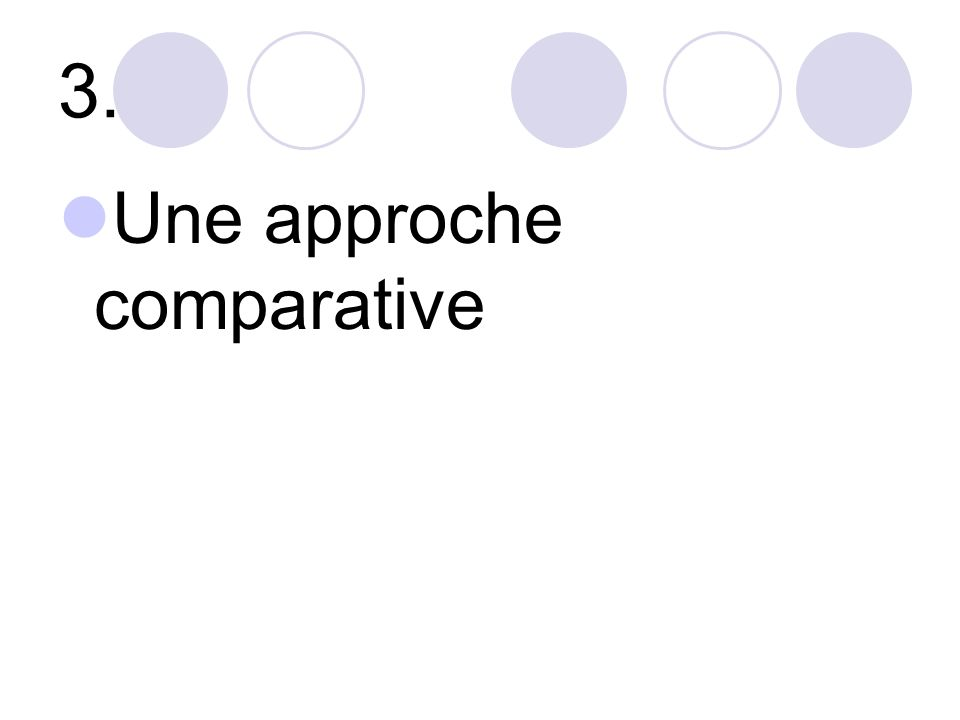 3. Une approche comparative
