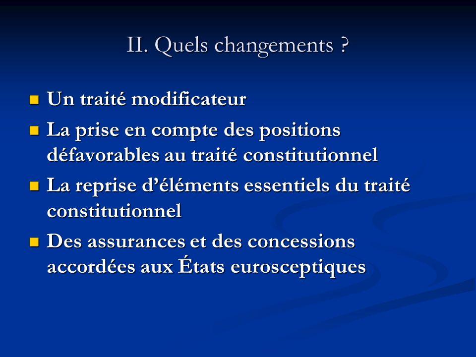 II. Quels changements Un traité modificateur