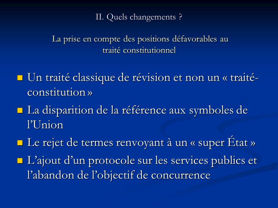 II. Quels changements La prise en compte des positions défavorables au traité constitutionnel