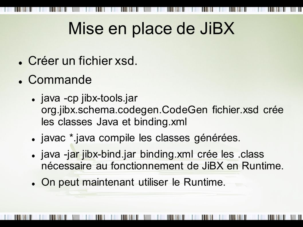 Mise en place de JiBX Créer un fichier xsd. Commande