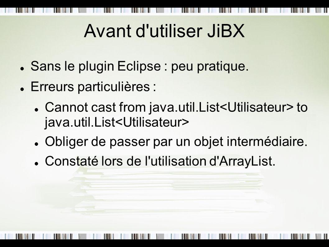 Avant d utiliser JiBX Sans le plugin Eclipse : peu pratique.