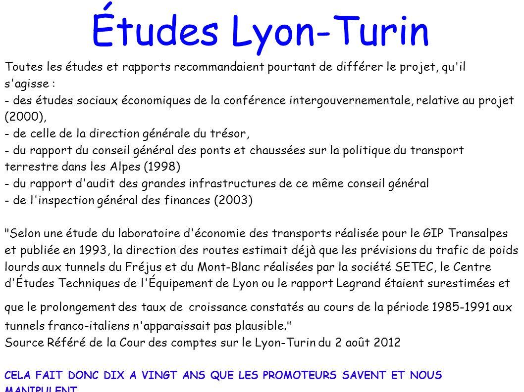 Études Lyon-Turin Toutes les études et rapports recommandaient pourtant de différer le projet, qu il s agisse :