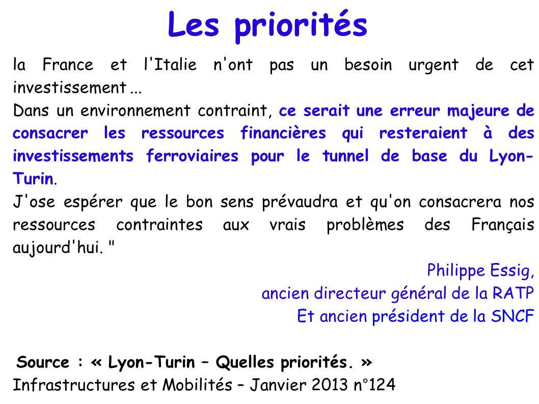 Les priorités la France et l Italie n ont pas un besoin urgent de cet investissement ...