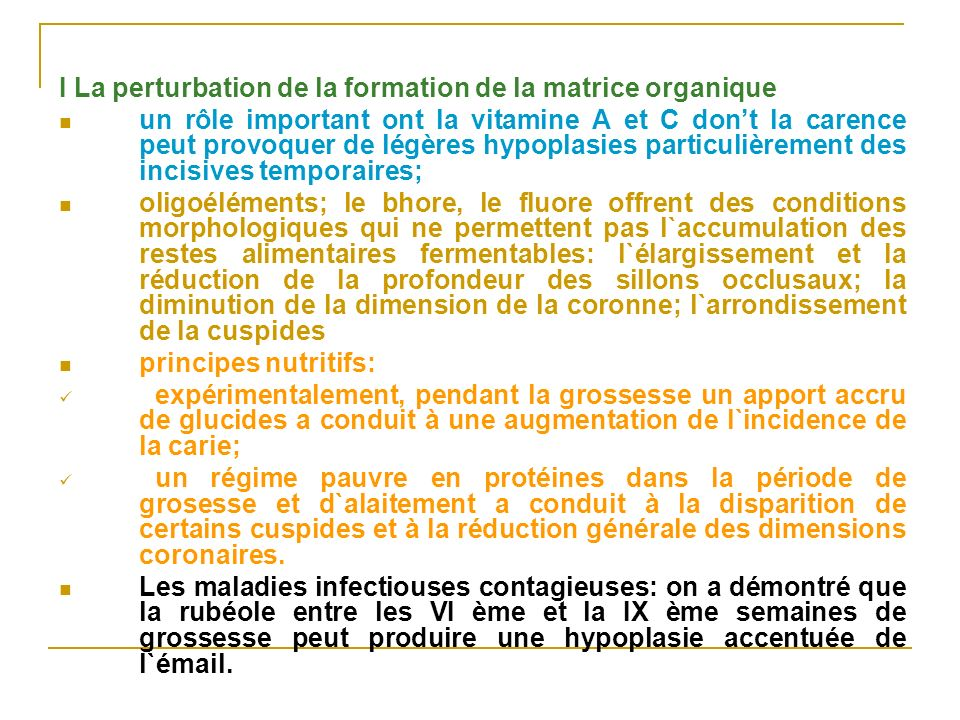 I La perturbation de la formation de la matrice organique