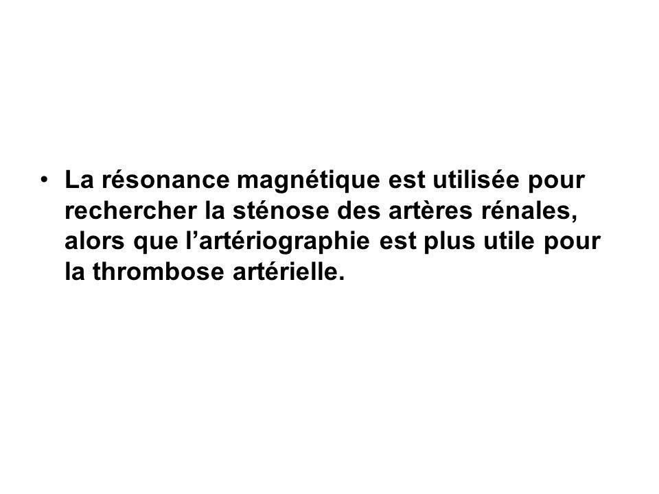 La résonance magnétique est utilisée pour rechercher la sténose des artères rénales, alors que l'artériographie est plus utile pour la thrombose artérielle.