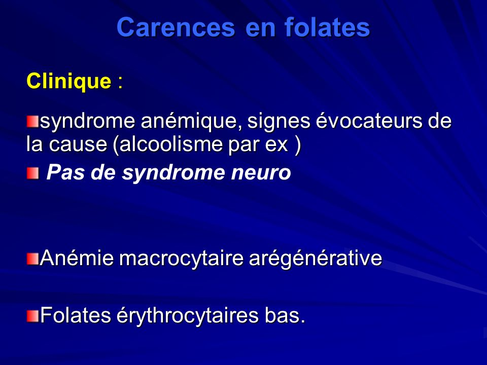 Carences en folates Clinique :