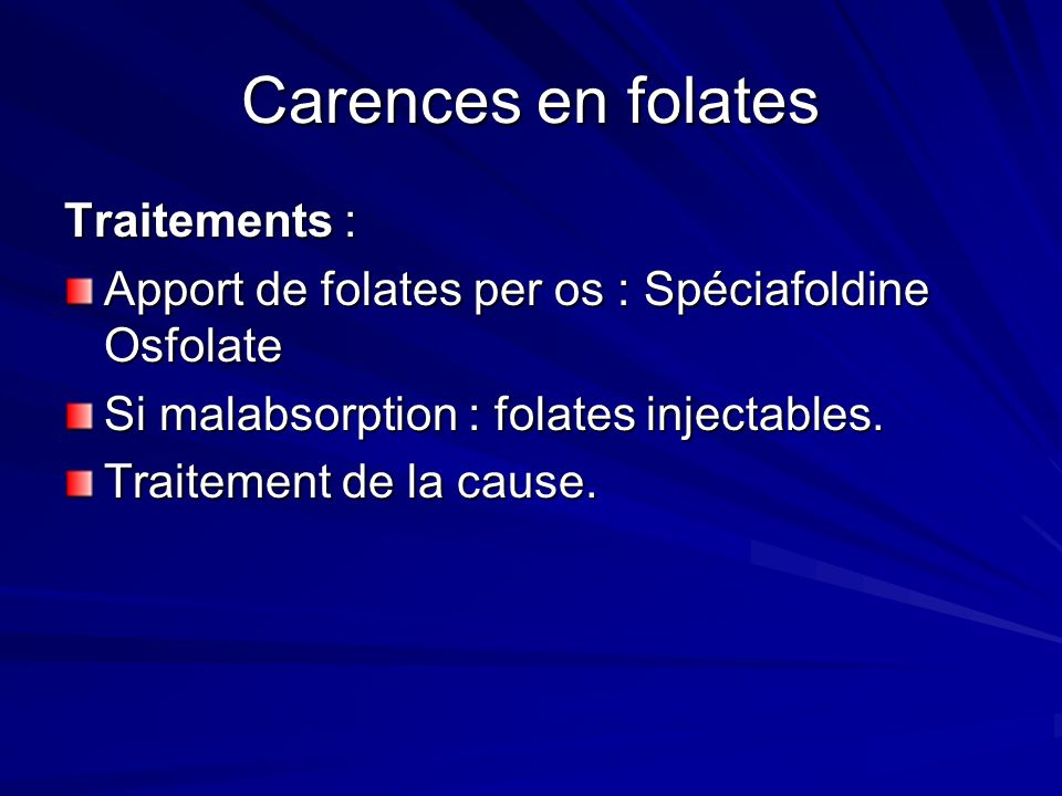Carences en folates Traitements :